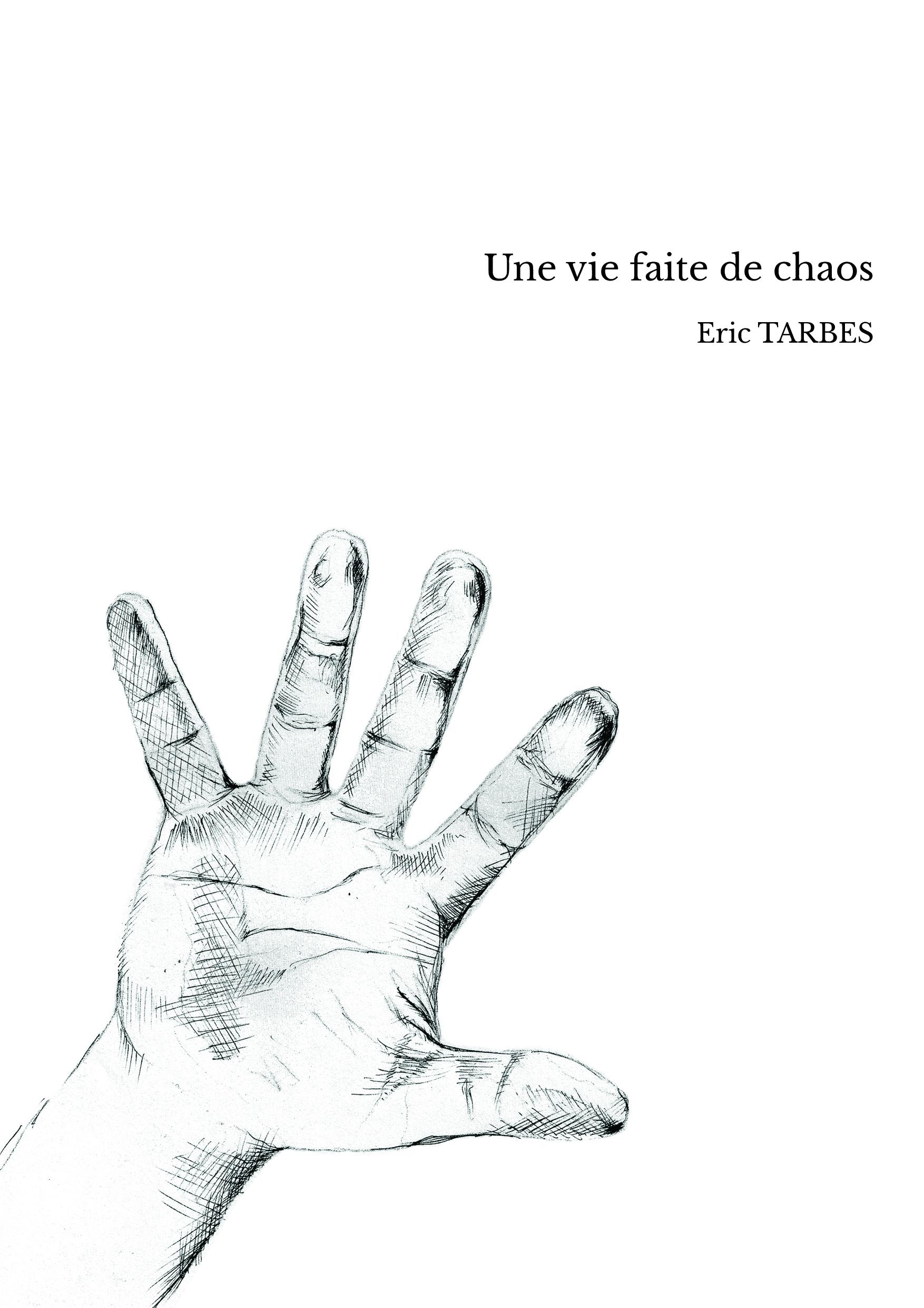 Une vie faite de chaos