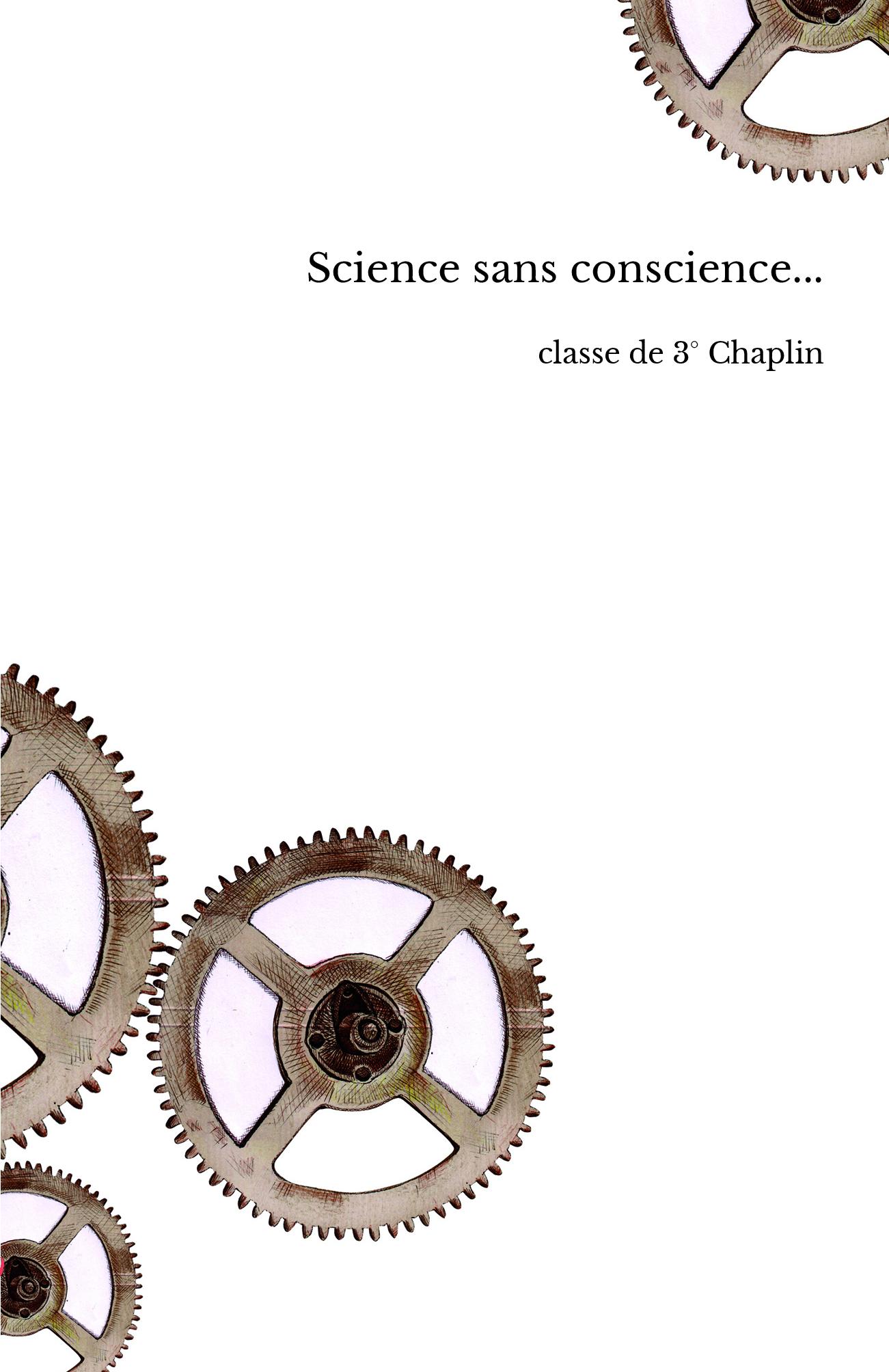 Science sans conscience...