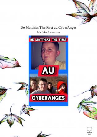 De Matthias The First au CyberAnges