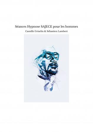 Séances Hypnose SAJECE pour les hommes