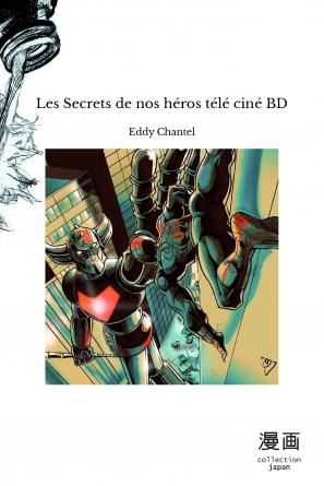 Les Secrets de nos héros télé ciné BD