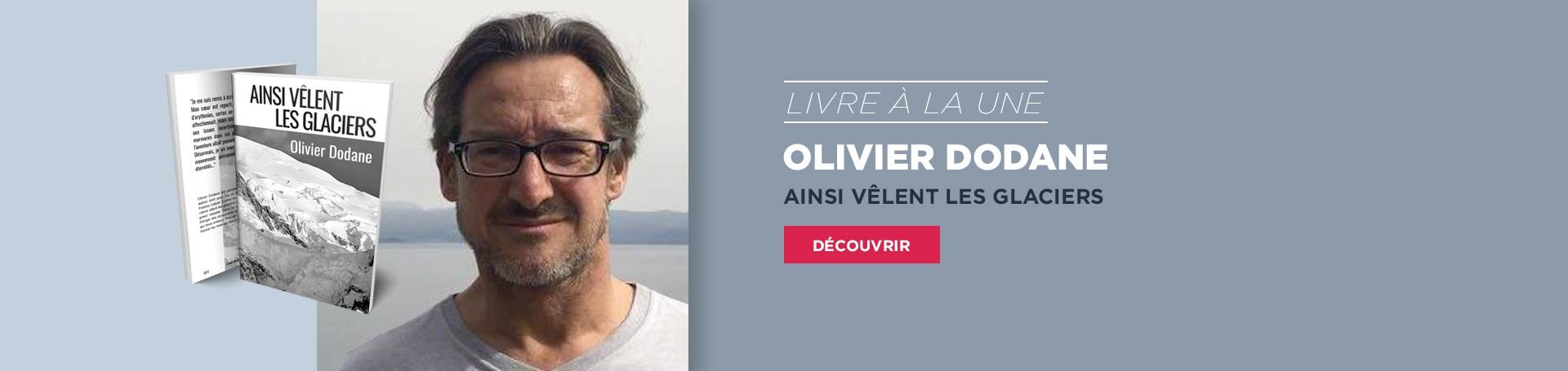 Livre à la une - Olivier Dodane - AINSI VÊLENT LES GLACIERS