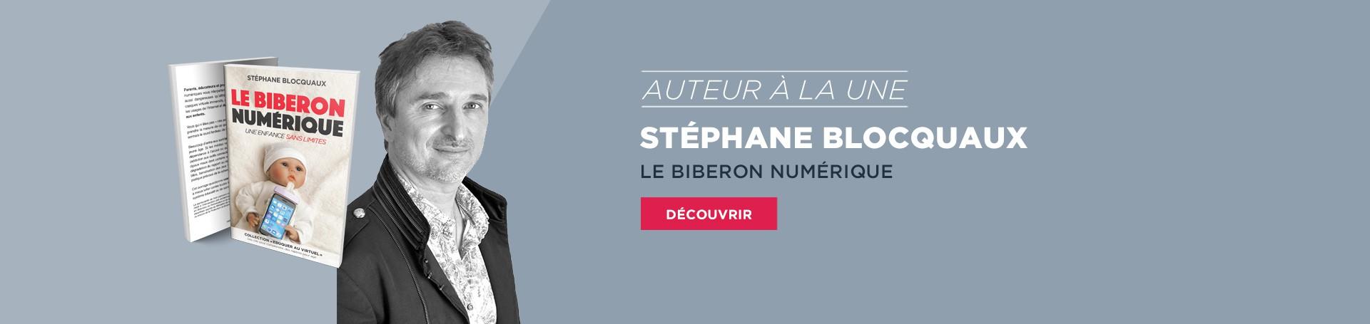 Le biberon numérique - Stéphane Blocquaux